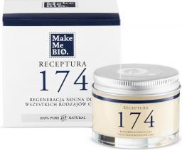 Make Me Bio Receptura 174 Regeneracja  nocna dla wszystkich rodzajów cery 50ml