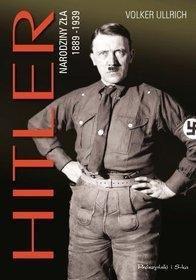 Hitler. Narodziny zła 1889-1939