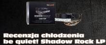 Test be quiet! Shadow Rock LP - Technology Corner