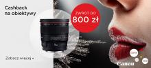 Zyskaj do 800zł zwrotu przy zakupie obiektywów Canon z serii EF