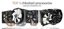 TOP 5 chłodzeń procesorów | Polecane chłodzenia CPU