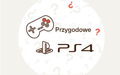 Najlepsze gry przygodowe na PS4. Ranking gier przygodowych