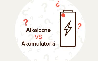Baterie alkaliczne czy akumulatorki? Co wybrać?
