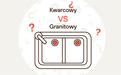 Co lepsze ― zlewozmywak kwarcowy czy granitowy?