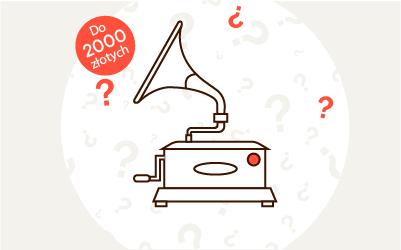 Jaki gramofon do 2000 zł?