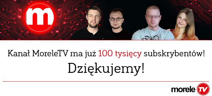 100 000 subskrybentów na naszym kanale - MoreleTV